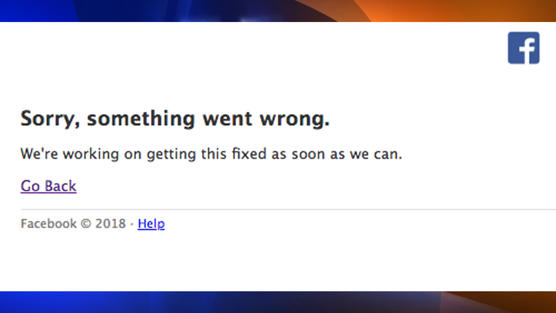 A screenshot show an error message received by a Facebook user during a daylong outage on March 13, 2019.