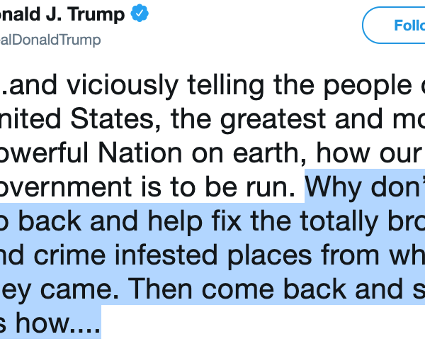 Donald Trump tweeted this message on July 14, 2019.
